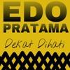 Edo Pratama - Dekat Dihati cover