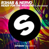 R3hab & Nervo - Ready For The Weekend feat. Ayah Marar (SaberZ Bootleg) [FREE DOWNLOAD] **PITCHED