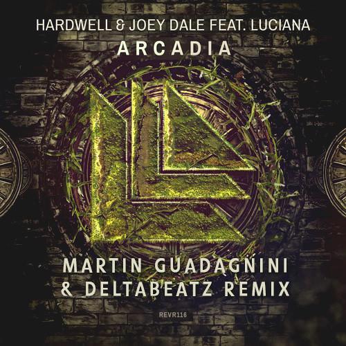 Hardwell & Joey Dale feat. Luciana - Arcadia (Martin Guadagnini & Deltabeatz Remix)