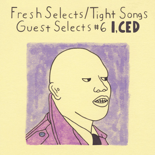 Tight Songs - Guest Selects Mix #6: I, CED