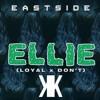 Eastside - Ellie (Don't X Loyal)[Klev Remix]