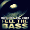 Mark Knife - FEEL THE BASS feat. Wil$on