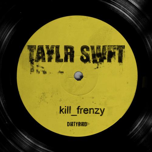 DB-116 // Kill Frenzy - Taylr Swft [Album Preview]