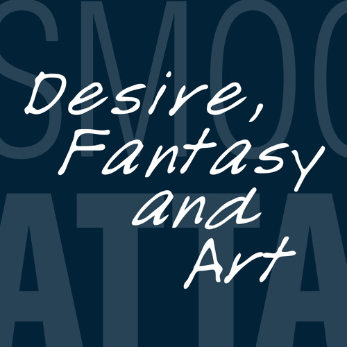 Desire, Fantasy and Art