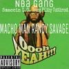 Nba Gang- Macho Man Randy Savage