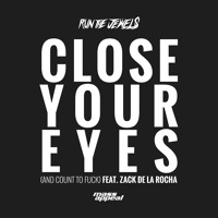 Run The Jewels Close Your Eyes (And Count To Fuck) Ft. Zac de la Rocha Artwork