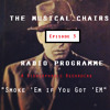 The Musical Chairs Radio Show Episode 3 - Smoke Em If You Got Em