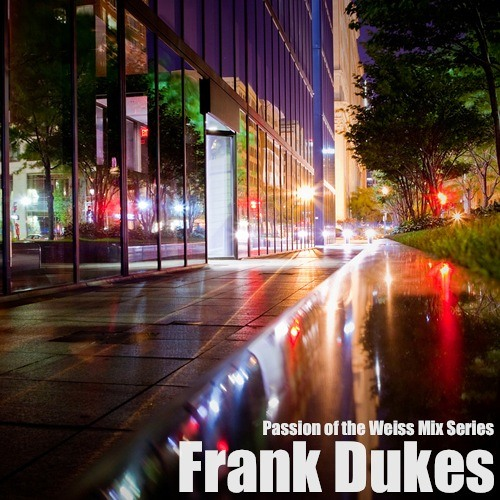 Passion of the Weiss Mix Series, Volume VII: Frank Dukes