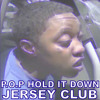 P.O.P Hold It Down Jersey Club
