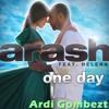 (One Day - Arash Ft. Helena Remix)