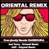 Everybody Needs A Man - - - Just Tareq Oriental/GSP Original Remix