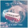Keljet X Ayer If Its Not You Tobtok Remix Mp3
