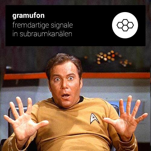 Gramufon – Fremdartige Signale In Subraumkanälen