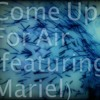 Come Up For Air (feat. Mariel)