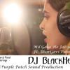 Mil Gaye Ho Jab Se Tum DJ BlackHeart Remix Demo