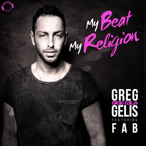 Greg Gelis Feat. FAB - My Beat Is My Religion (Alva Edison Remix)