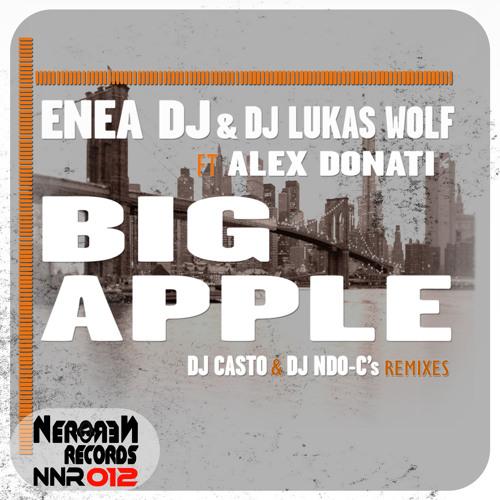 Enea Dj & Dj Lukas Wolf F. Alex Donati - Big Apple (Reloaded Mix)