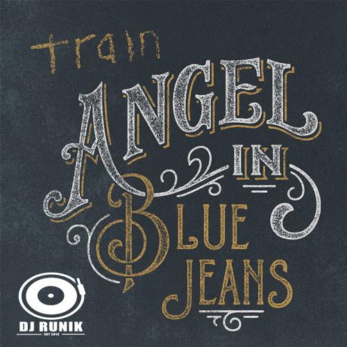 Train - Angel In Blue Jeans (RunniK Edit)
