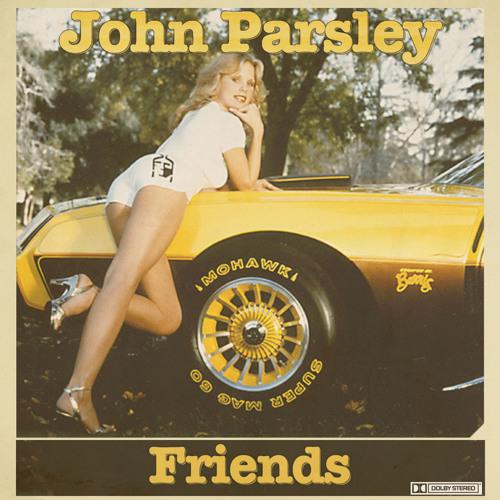 John Parsley - Friends