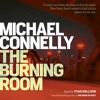 THE BURNING ROOM by Michael Connelly, read by Titus Welliver