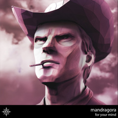 Mandragora - For Your Mind (OUT NOW @ NUTEK AMERICA)