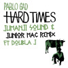 Pablo Gad - Hard Times (Jumanji Sound & Junior Mac Remix) Ft. Doubla J [FREE DOWNLOAD]