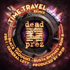 FREE DOWNLOAD: Dead Prez - Time Travel (AP2P Remix)