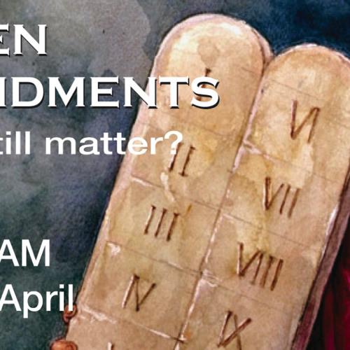 Ten Commandments - Do They Still Matter?
