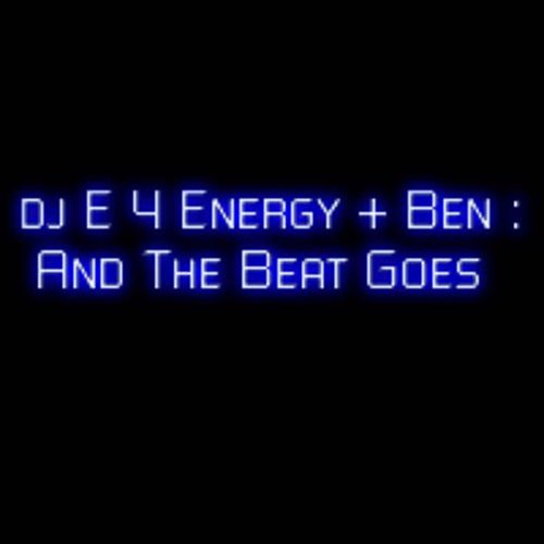 dj E 4 Energy & Ben - And The Beat Goes (165 bpm)