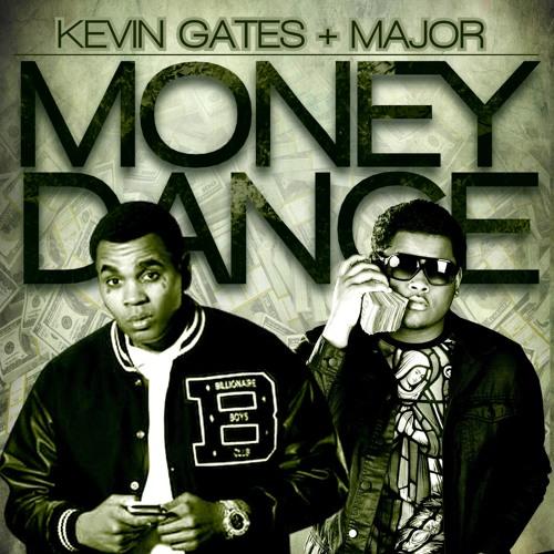 MONEY DANCE FT. KEVIN GATES