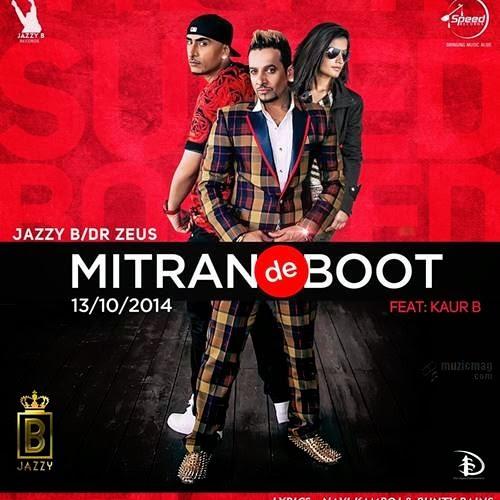 Mitran De Boot - Jazzy B - Dr Zeus - Kaur B
