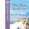 Latest Book Release - The Best Medicine By Tracy Brogan