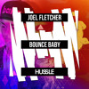 Joel Fletcher - Bounce Baby [OUT NOW]