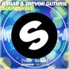 R3HAB & MRVLZ Feat. Trevor Guthrie – Soundwave (Victt' Remix)