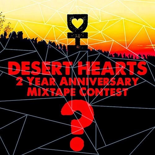 Desert Hearts 2 Year Anniversary Mixtape Contest 2014