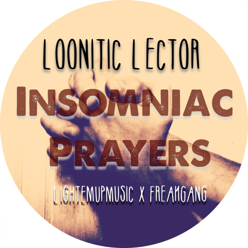 Insomniac Prayers -Loonitic Lector ft. Sty Night (Prod. L.A. Chase)