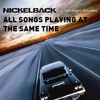 """All """"Nickelback - All the Right Reasons"""" Songs Playing at the Same Time"""