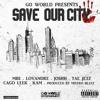 Save Our City F/ MBE LovAndre Cago Leek Joshh TaeJetz Kam [Prod. @Mistrobabe] #NewChicagoMusic