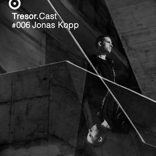 TRESOR.CAST 006 | Jonas Kopp