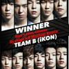 Team B (iKON) & WINNER - Don't Flirt. Climax (Dj shige☆B Mashup)