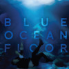 Blue Ocean Floor ft Jaden and Willow Smith