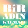 Bir Adın Kalmalı - Ibrahim Sadri mp3