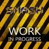 Smash - Work in Progress (Project to Trash)