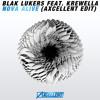 Blak Lukers feat. Krewella - NOVA Alive (Axcellent Edit) //FREE DOWNLOAD