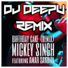 Mickey Singh ft Amar Sandhu - Birthday Cake ( DjDeepu Remix)