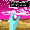 Catch Tomorrow Afrojack Ft Sting (Dustin Lenji Remix)(OUT NOW)