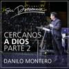 Cercanos a Dios Parte 2 - Danilo Montero - 11 Octubre 2014 Portada del disco
