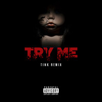 """""""Try Me"""" Tink Remix"""
