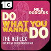 Nile Rodgers • DWYWD [The Reflex Greatest Disco Dancer Mix] (BBC6 Craig Charles rip)
