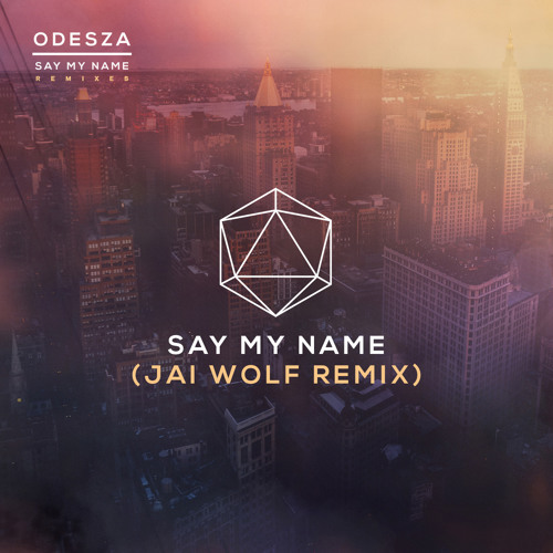 odesza say my name feat zyra jai wolf remix by jai wolf free listening on soundcloud. Black Bedroom Furniture Sets. Home Design Ideas